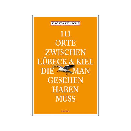 111 Orte zwischen Lübeck und Kiel die man gesehen haben muss