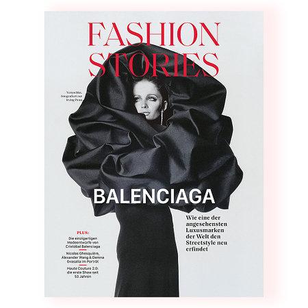 Fashion Stories - BALENCIAGA Das Magazin für Fashion-Verliebte