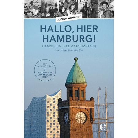 Hallo, hier Hamburg! Lieder von der Waterkant und ihre Geschichte(n)