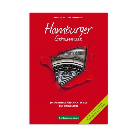 Hamburger Geheimnisse - 50 Geheimnisse aus der Hansestadt