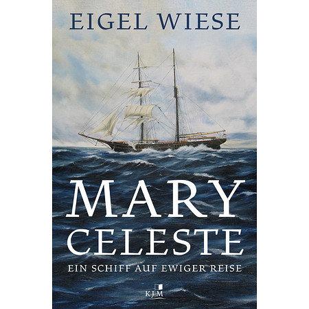Mary Celeste - Ein Schiff auf ewiger Reise