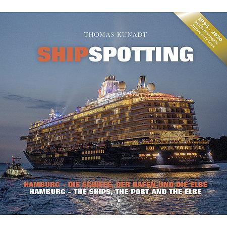 Shipspotting - Der Hafen und die Schiffe (Hrsg. T. Kundadt)