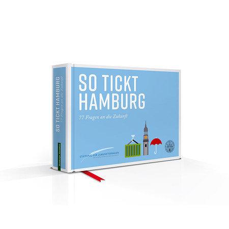 So tickt Hamburg - 77 Fragen an die Zukunft