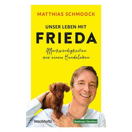 Unser Leben mit Frieda - Matthias Schmoock
